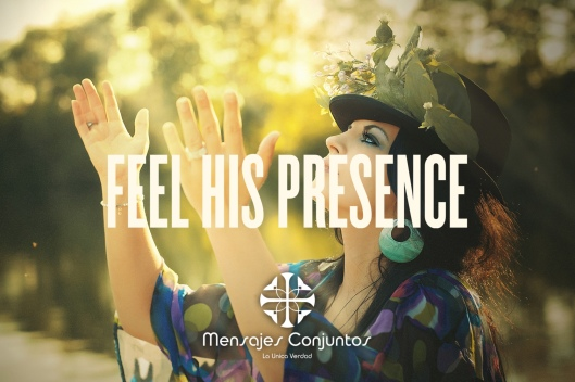 Feel His presence