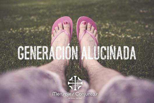 Generacion Alucinada