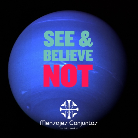 See & Believe Not