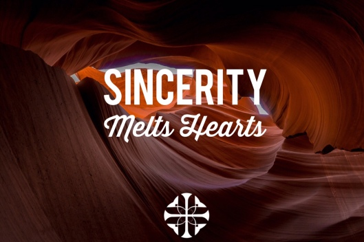 Sincerity Melts