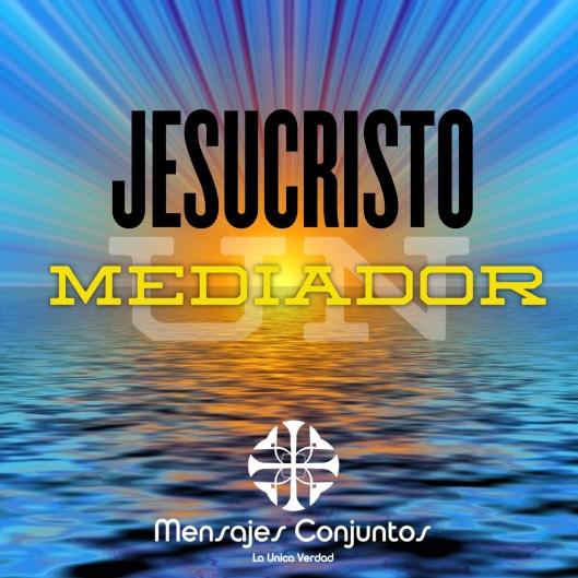 Jesucristo Mediador Final