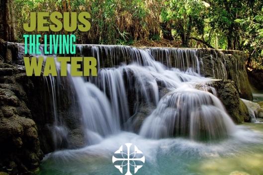 Jesus the Living Water