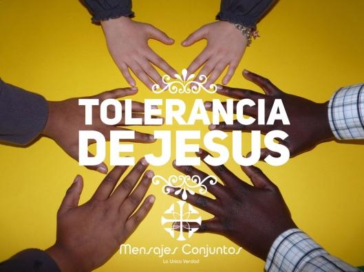 Tolerancia de Jesus Final Final