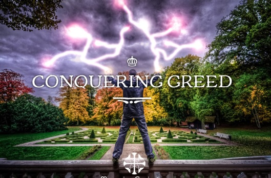 CONQUERING GREED-1